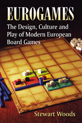 Eurogames The Design, Culture and Play of Modern European Board Games